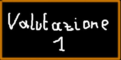 """Immagine della lavagna con su scritto: """"Valutazione 1"""""""