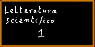 """Immagine della lavagna con su scritto """"Letteratura scientifica 1"""""""