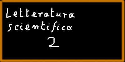 """Immagine della lavagna con su scritto: """"Letteratura scientifica 2"""""""
