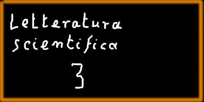 """Immagine lavagna con su scritto: """"Letteratura scientifica 3"""""""