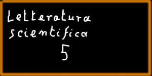 """Immagine della lavagna con su scritto """"Letteratura scientifica 5"""""""